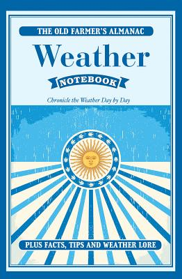 The Old Farmer's Almanac Weather Notebook: Chronicle the Weather Day-By-Day Cover Image