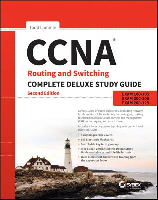 CCNA Routing and Switching Complete Deluxe Study Guide: Exam 100-105, Exam 200-105, Exam 200-125 Cover Image