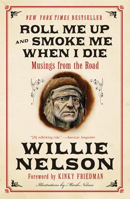 Roll Me Up and Smoke Me When I Die: Musings from the Road Cover Image