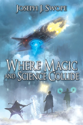 Cover for Where Magic and Science Collide