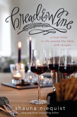 Bread and Wine: A Love Letter to Life Around the Table with Recipes Cover Image