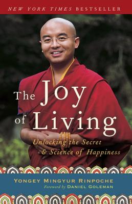 The Joy of Living: Unlocking the Secret and Science of Happiness Cover Image