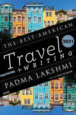 The Best American Travel Writing 2021 (The Best American Series ®) Cover Image