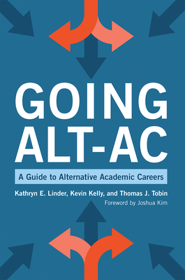Going Alt-AC: A Guide to Alternative Academic Careers Cover Image