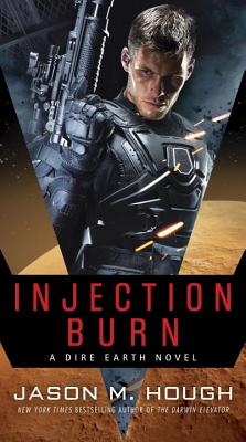Injection Burn: A Dire Earth Novel (Dire Universe Duology #1) Cover Image