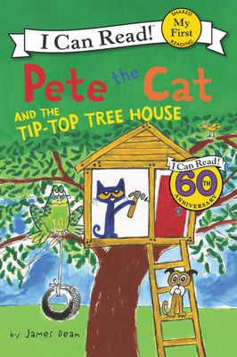 Pete the Cat and the Tip-Top Tree House (My First I Can Read) Cover Image