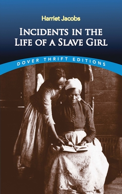 Incidents in the Life of a Slave Girl (Dover Thrift Editions) Cover Image