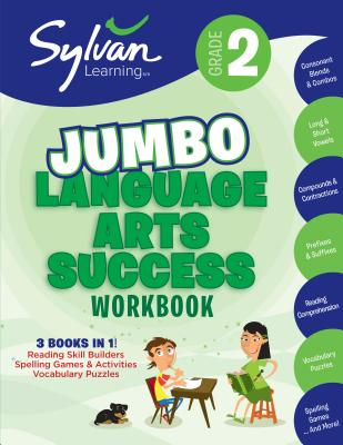2nd Grade Jumbo Language Arts Success Workbook: 3 Books In 1--Reading Skill Builders, Spelling Games and Activities, Vocabulary   Puzzles; Activities, Exercises, & Tips to Help Catch Up, Keep Up & Get Ahead (Sylvan Language Arts Jumbo Workbooks) Cover Image