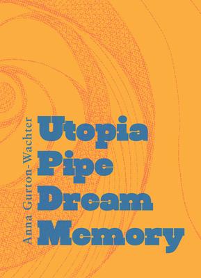 Cover for Utopia Pipe Dream Memory