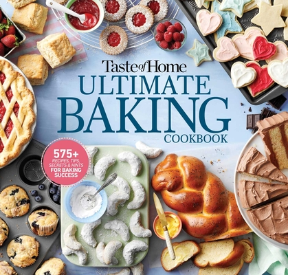 Taste of Home Ultimate Baking Cookbook: 400+ Recipes, tips, secrets and hints for baking success Cover Image