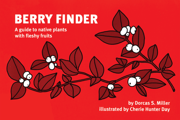 Berry Finder: A Guide to Native Plants with Fleshy Fruits (Nature Study Guides) Cover Image
