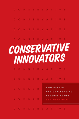 Conservative Innovators: How States Are Challenging Federal Power Cover Image