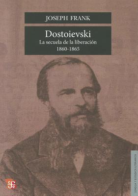 Dostoievski: La Secuela de La Liberacion, 1860-1865 (Lengua y Estudios Literarios) Cover Image
