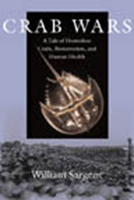 Crab Wars: A Tale of Horseshoe Crabs, Bioterrorism, and Human Health Cover Image