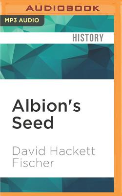 Albion's Seed: Four British Folkways in America, Vol. 1 (America: A Cultural History) Cover Image