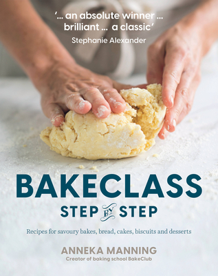 Bake Class Step-by-Step: Recipes for savoury bakes, bread, cakes, biscuits and desserts Cover Image