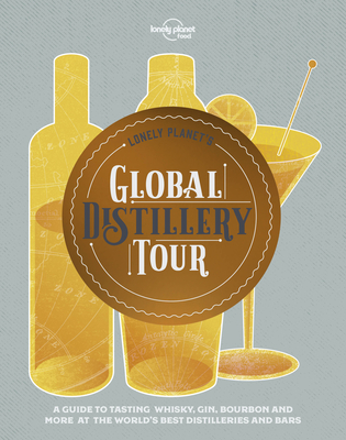 Lonely Planet's Global Distillery Tour (Global Tour) Cover Image