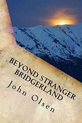 Beyond Stranger Bridgerland: True Paranormal Stories from the west Cover Image