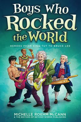 Boys Who Rocked the World: Heroes from King Tut to Bruce Lee Cover Image