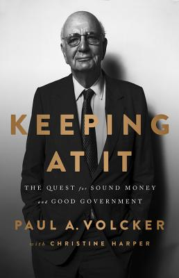 Keeping At It: The Quest for Sound Money and Good Government Cover Image