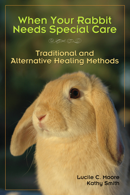 Cover for When Your Rabbit Needs Special Care