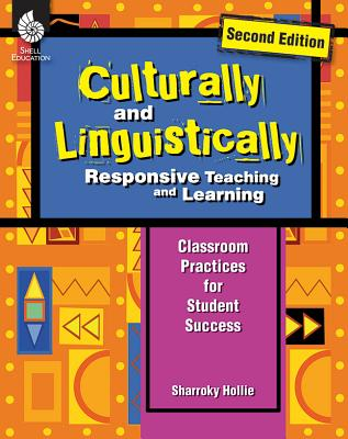Culturally and Linguistically Responsive Teaching and Learning (Second Edition): Classroom Practices for Student Success Cover Image