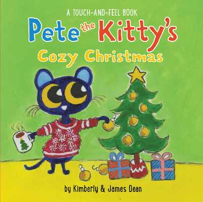 Pete the Kitty's Cozy Christmas Touch & Feel Board Book (Pete the Cat) Cover Image