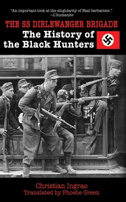 The SS Dirlewanger Brigade: The History of the Black Hunters Cover Image