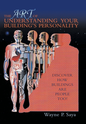 The Art of Understanding Your Building's Personality: Discover How Buildings Are People Too! Cover Image
