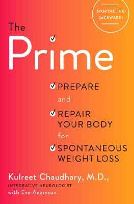 The Prime: Prepare and Repair Your Body for Spontaneous Weight Loss Cover Image