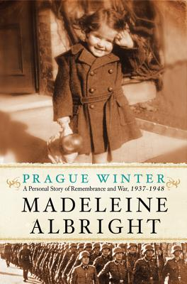 Prague Winter: A Personal Story of Remembrance and War, 1937-1948 Cover Image