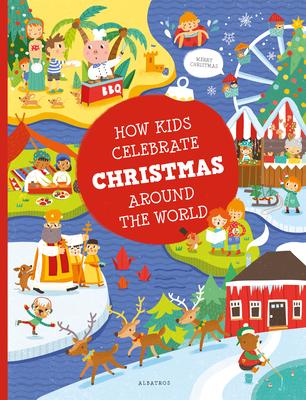 How Kids Celebrate Christmas Around the World (Kids Around the World) Cover Image