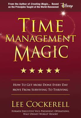 Time Management Magic: How to Get More Done Everyday Cover Image