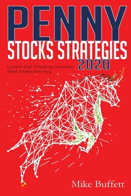 Penny Stocks Strategies 2020: Learn the Trading Secrets that Make Money Cover Image