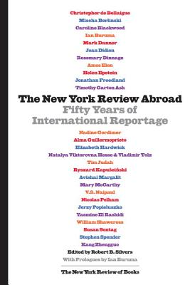 The New York Review Abroad: Fifty Years of International Reportage Cover Image