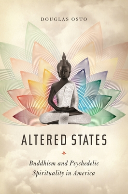 Altered States: Buddhism and Psychedelic Spirituality in America Cover Image