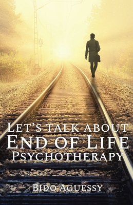 Let's Talk About End of Life Psychotherapy Cover Image