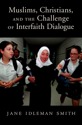 Muslims, Christians, and the Challenge of Interfaith Dialogue Cover