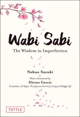 Wabi Sabi: The Wisdom in Imperfection Cover Image