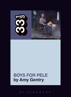 Tori Amos's Boys for Pele (33 1/3 #135) Cover Image