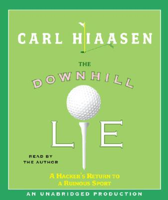 The Downhill Lie: A Hacker's Return to a Ruinous Sport Cover Image