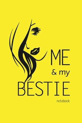Me and My Bestie Notebook, Blank Write-in Journal, Dotted Lines, Wide Ruled, Medium (A5) 6 x 9 In (Yellow) Cover Image
