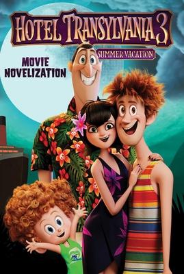 Cover for Hotel Transylvania 3 Movie Novelization (Hotel Transylvania 3