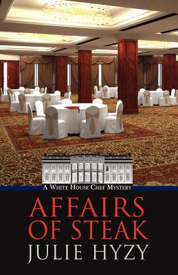 Cover for Affairs of Steak (White House Chef Mystery)