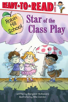 Star of the Class Play: Ready-to-Read Level 1 (Robin Hill School) Cover Image