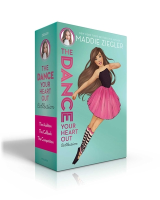 The Dance Your Heart Out Collection: The Audition; The Callback; The Competition (Maddie Ziegler) Cover Image