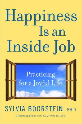 Happiness Is an Inside Job: Practicing for a Joyful Life Cover Image