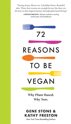 72 Reasons to Be Vegan: Why Plant-Based. Why Now. Cover Image