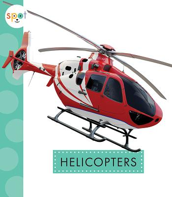 Helicopters (Spot Mighty Machines) Cover Image