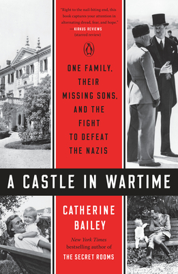 A Castle in Wartime: One Family, Their Missing Sons, and the Fight to Defeat the Nazis Cover Image